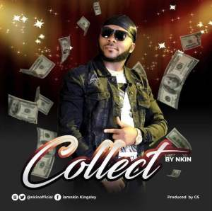 Download Mp3: Nkin - Collect