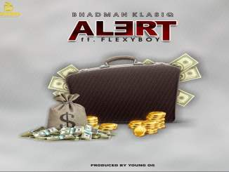 Download mp3: Bhadman Klasiq - Alert Ft. Flexyboy