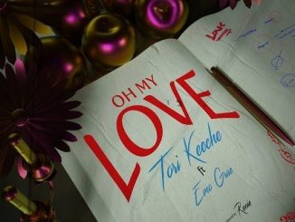 Download mp3: Tori Keeche – Oh My Love ft. Emo Grae