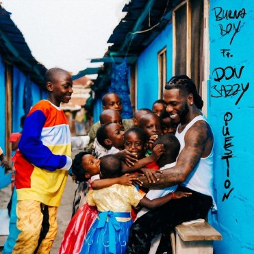 Download mp3: Burna Boy - Question ft. Don Jazzy