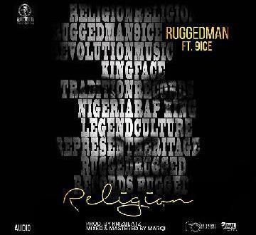 Ruggedman – Religion ft. 9ice