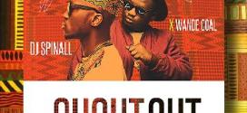 DJ Spinall & Wande Coal – Shoutout (Trap Remix)
