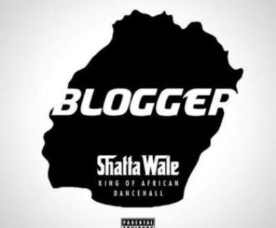 Shatta Wale – Blogger (Prod. By Shatta Wale)