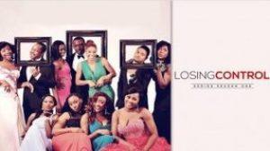 Losing Control Season 1 Episode 1 – Nollywood Tv Series