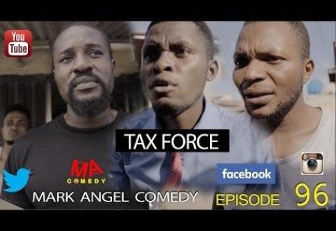 VIDEO: Mark Angel x Denilson – TAX FORCE (Episode 96)