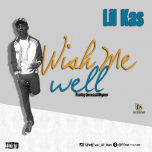 Lil Kas – Wish me Well