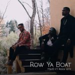 AUDIO & VIDEO May D – Row Ya Boat Ft. Rock City