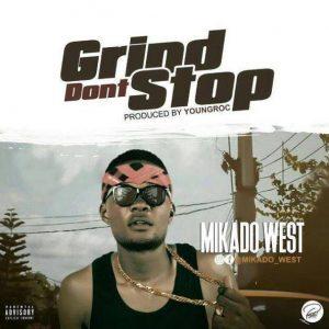 MIKADO WEST_GRIND DONT STOP