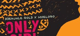 Adekunle Gold ft Moelogo – Only Girl