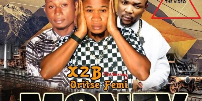 VIDEO: X2B Ft. Oritse Femi – Money