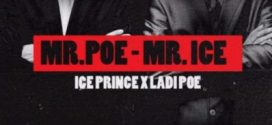 Ice Prince – Mr Poe – Mr Ice ft. Poe (New Song)