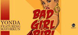 Yonda – Bad Girl Riri ft. Mayorkun  (New Song)