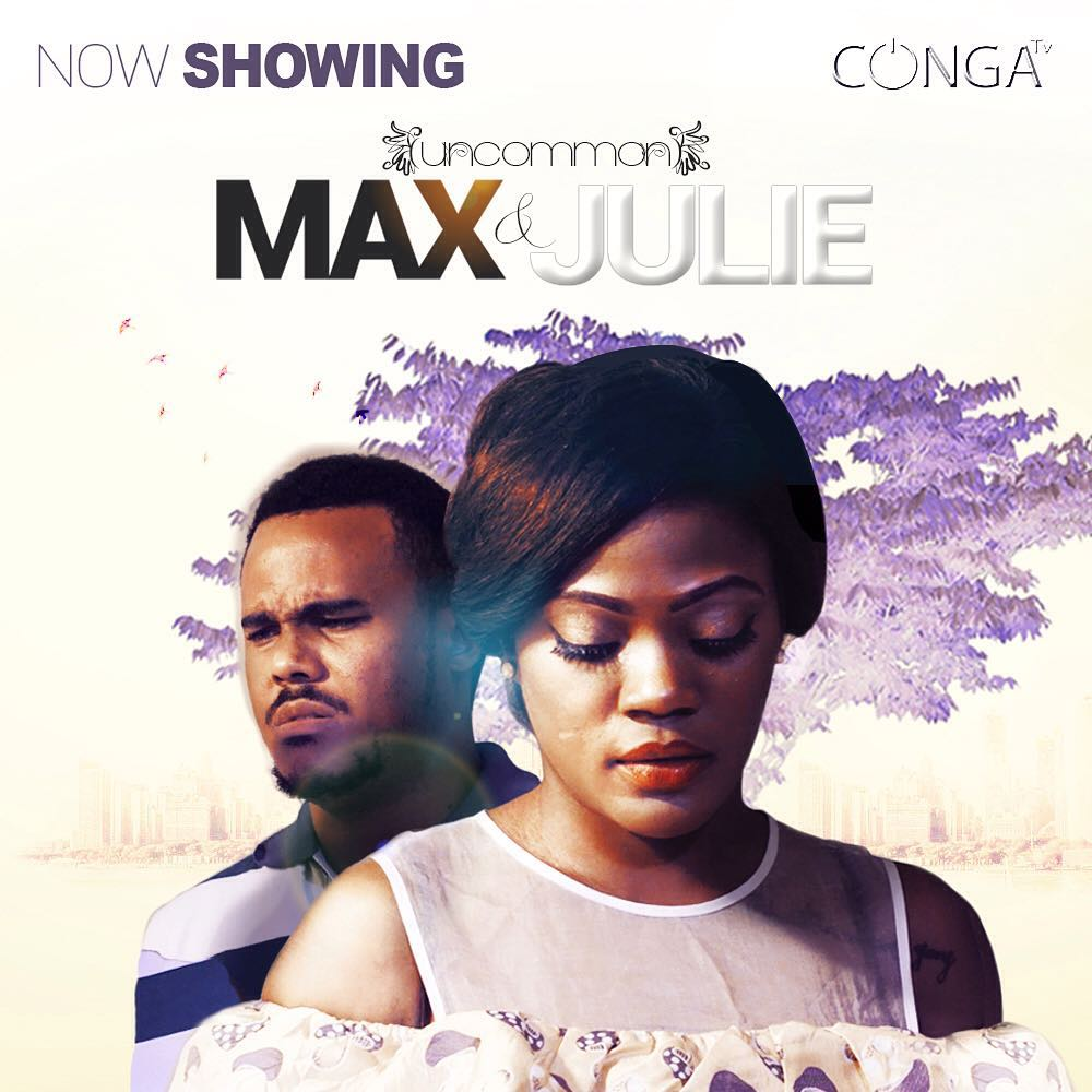 (Uncommon) Max & Julie – Nollywood Movie | Mp4 DOWNLOAD