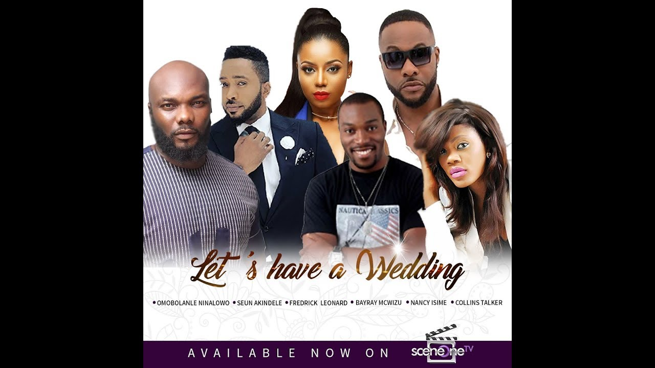 Let's Have a Wedding – Nollywood Movie   Mp4 DOWNLOAD