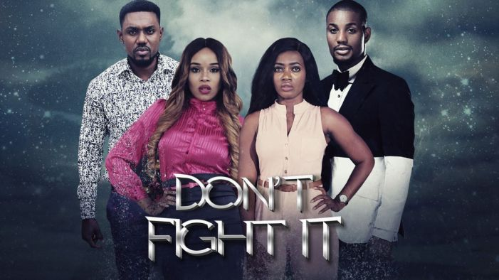 Don't Fight It - Nollywood Movie