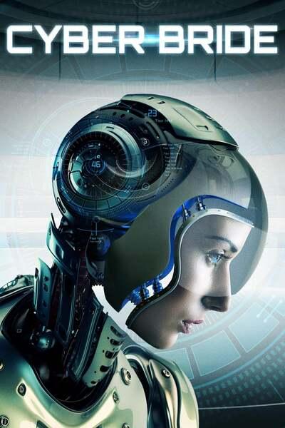 NEW MOVIE: Cyber Bride ( Hollywood | 2019 )