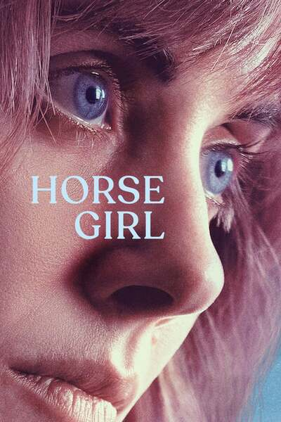 Movie: Horse Girl (2020)   Mp4 DOWNLOAD