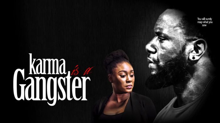 NEW MOVIE: Karma is a Gangster ( Nollywood | 2020 )