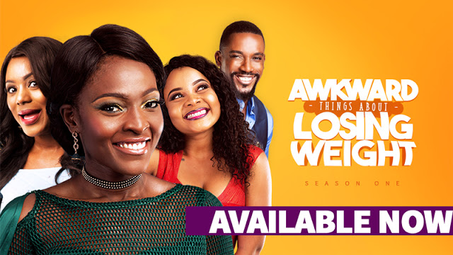 awkward-things-about-losing-weight-season-1-episode-1-atalw-nollywood-series