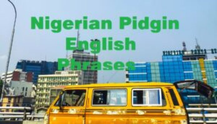 Nigerian Pidgin English Phrases