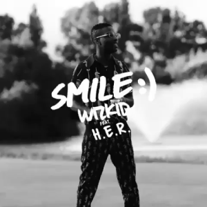 [Video] Wizkid - Smile ft H.E.R free mp4 download