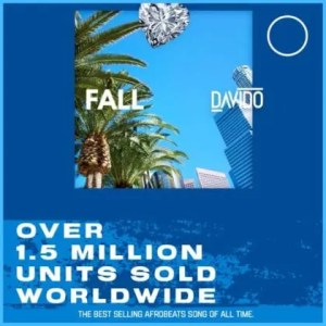 "Davido 2017 hit song ""Fall"" becomes the best selling Afrobeats song of all time (Details)"