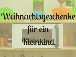 Weihnachtsgeschenke für ein Kleinkind | 9MonateKUGELRUND.de