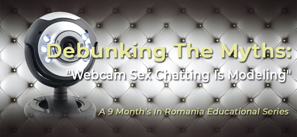 "Debunking The Myths: Myth #1 - ""Webcam Sex Chatting Is Modeling"" 10"