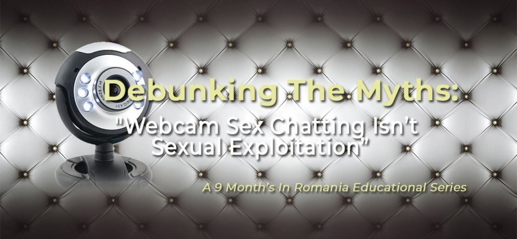 "Debunking The Myths: Myth #3 – ""Webcam Sex Chatting Isn't Sexual Exploitation"" 8"