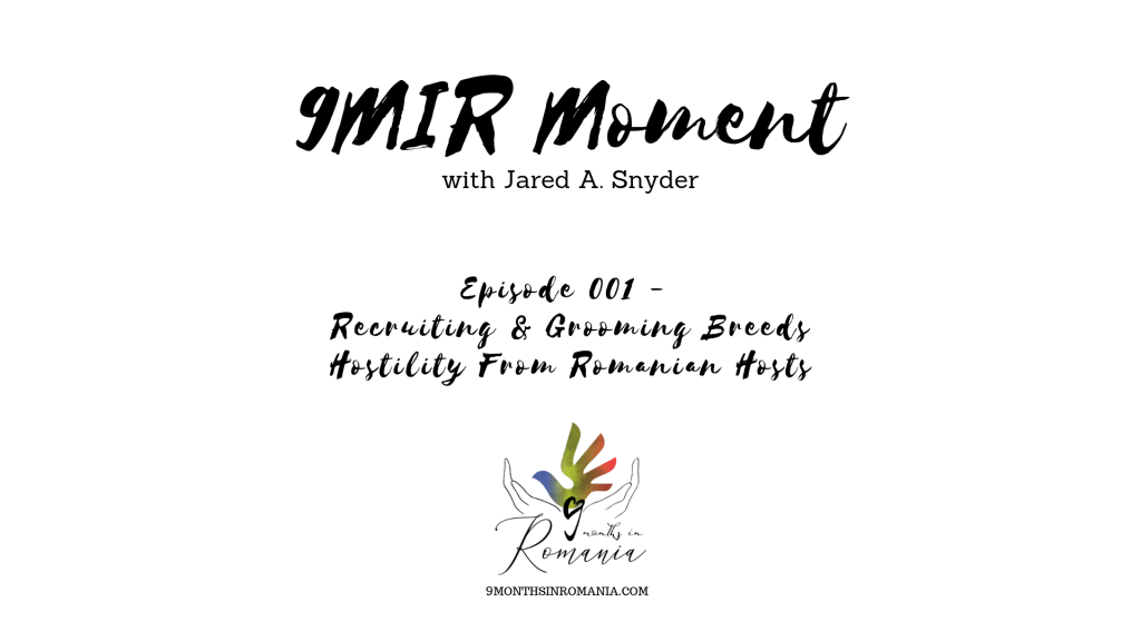 A 9MIR Moment - Episode 001: Recruiting & Grooming Breeds Hostility From Romanian Hosts 5