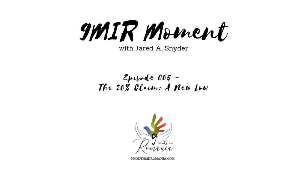 A 9MIR Moment – Episode 005: The 20% Claim: A New Low 1