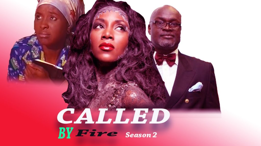 Called by Fire Actors Charles Okafor Genevieve Nnaji