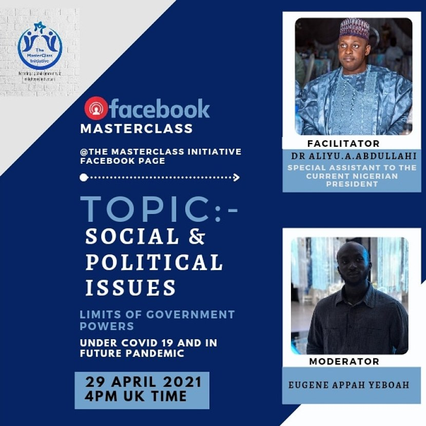 The MasterClass Initiative Session on Limits of government powers under Covid-19 and in future pandemic by Dr Aliyu A. Abdullahi (Special Assistant to the president)