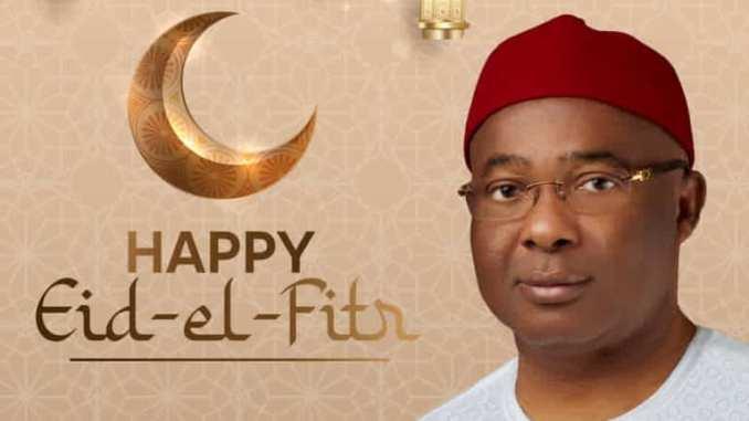 Governor Hope Uzodinma celebrates with all Muslim faithfuls on Eid-el-Fitr