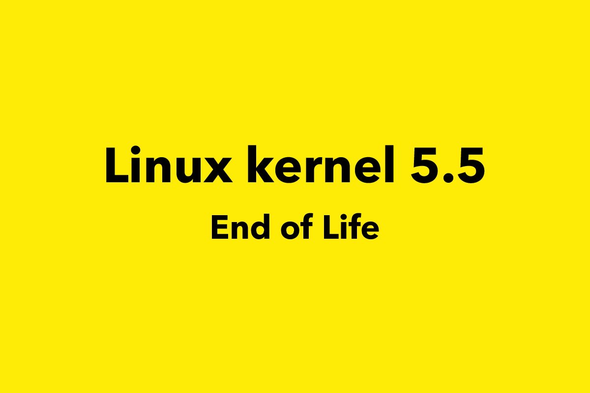 Linux 5.5 end of life