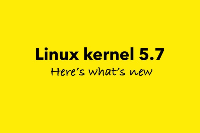 Linux Kernel 5.7 Officially Released, This Is What's New