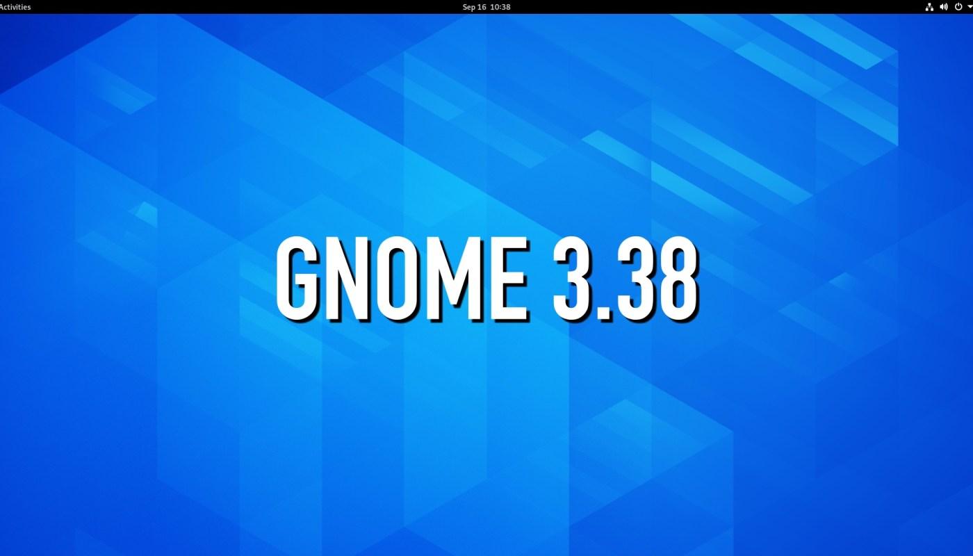 GNOME 3.38 Desktop Environment