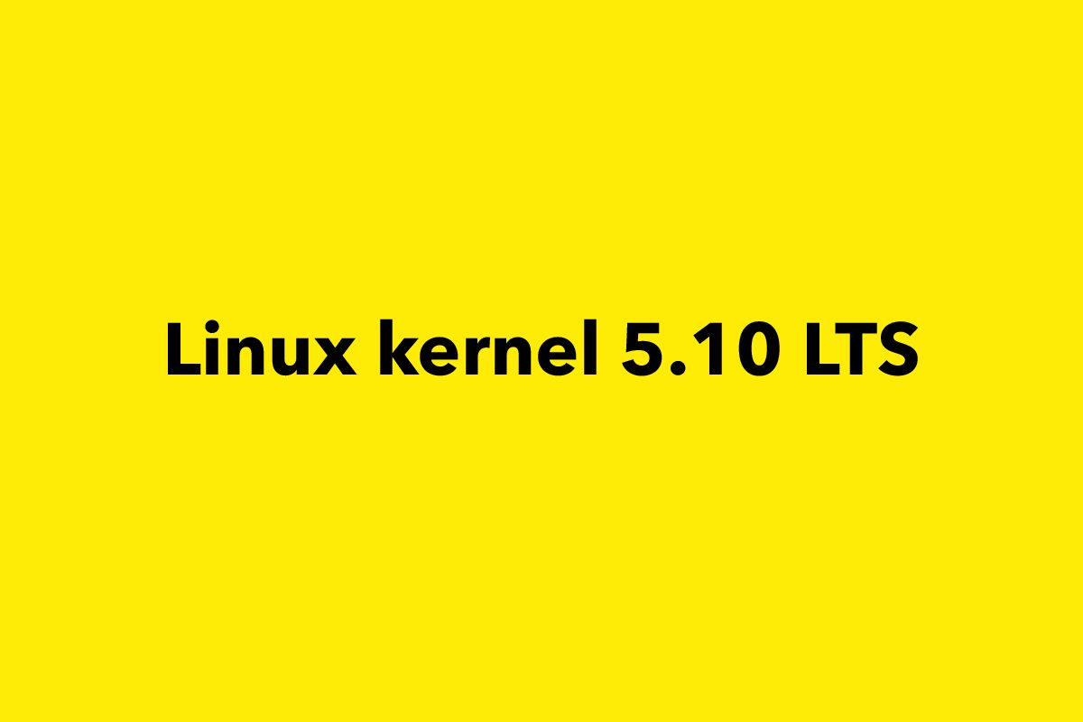 Linux 5.10 LTS