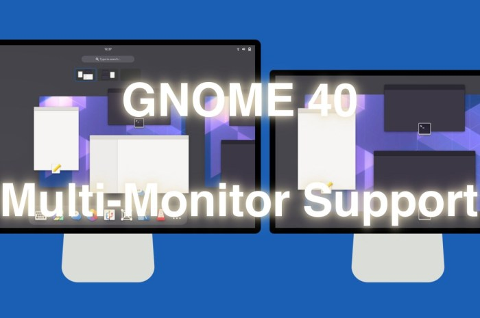 Here's How Multi-Monitor Support Will Work on GNOME 40
