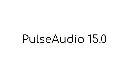 PulseAudio 15.0