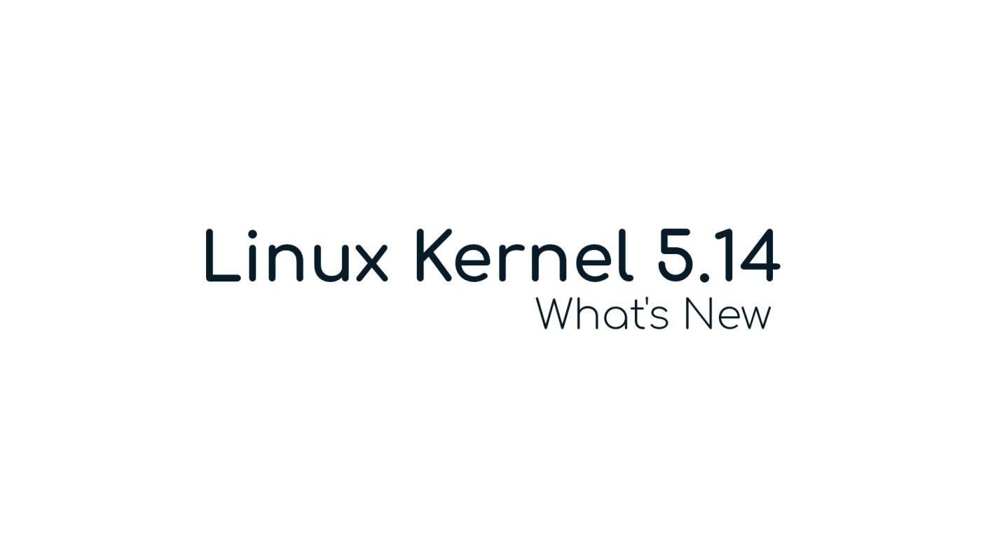 Linux kernel 5.14