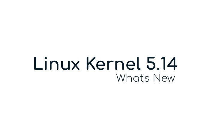 Linux Kernel 5.14 Officially Released, This Is What's New
