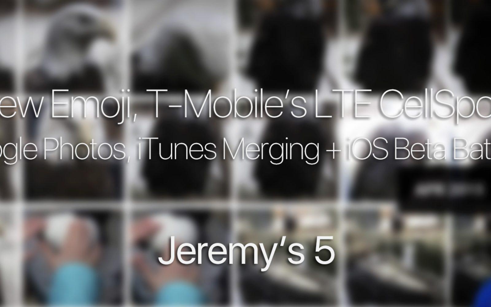 Jeremy's 5: New emoji, T-Mobile LTE CellSpot, Google Photos