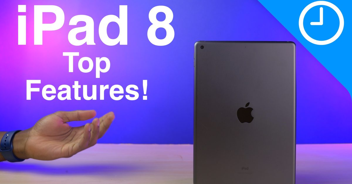 iPad 8 Top Features: The best value iPad gets better [Video] - 9to5Mac
