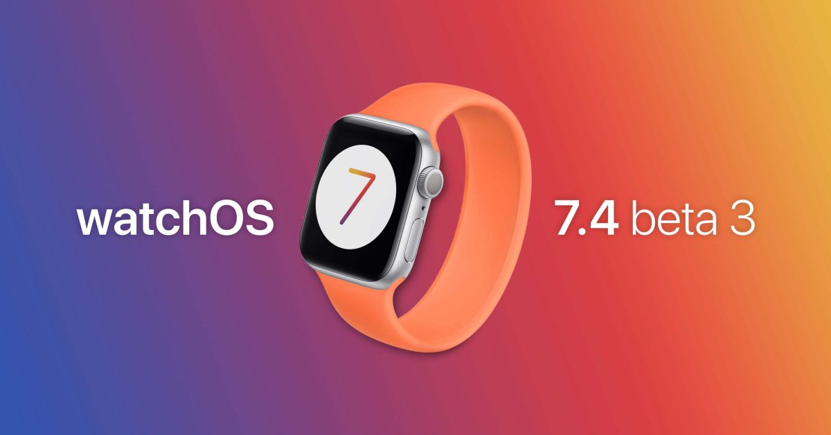 watchOS 7.4 beta 3 with iPhone mask unlock feature for Apple Watch now available - 9to5Mac