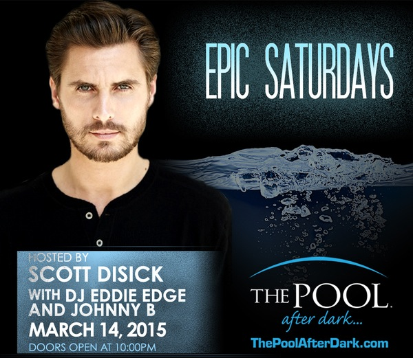 SCOTT DISICK @ #PoolAfterDark 3/14 Reduced Admission Guestlist