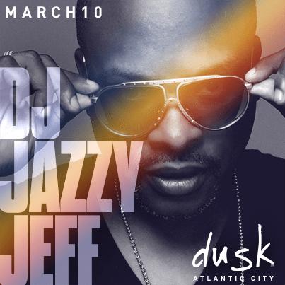DJ JaZZy Jeff + Dusk Nightclub 3/10 Free Admission Guestlist