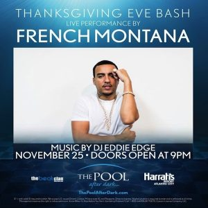 11/25 Thanksgiving Eve w FRENCH MONTANA Performing LIVE! at The Pool After Dark. Pre-Sale Tickets! Visit: http://acguestlist.com/thanksgiving-eve-2015/ for Pre-Sale Admission!
