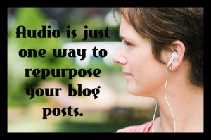 repurpose your blog posts as podcasts