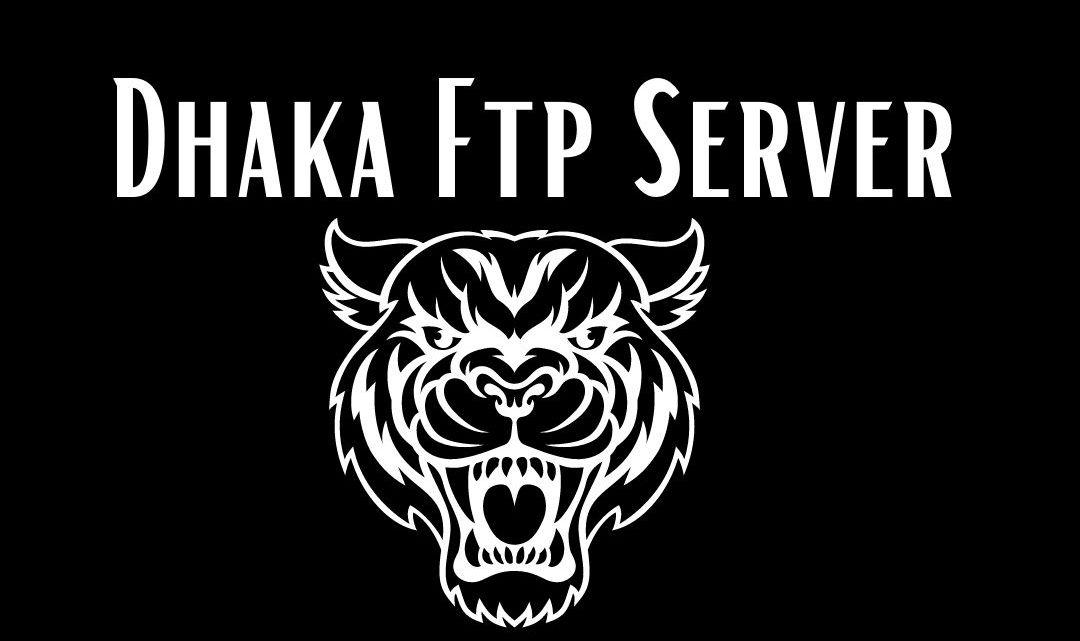 Dhaka FTP – Best Movie Server In Dhaka 2021